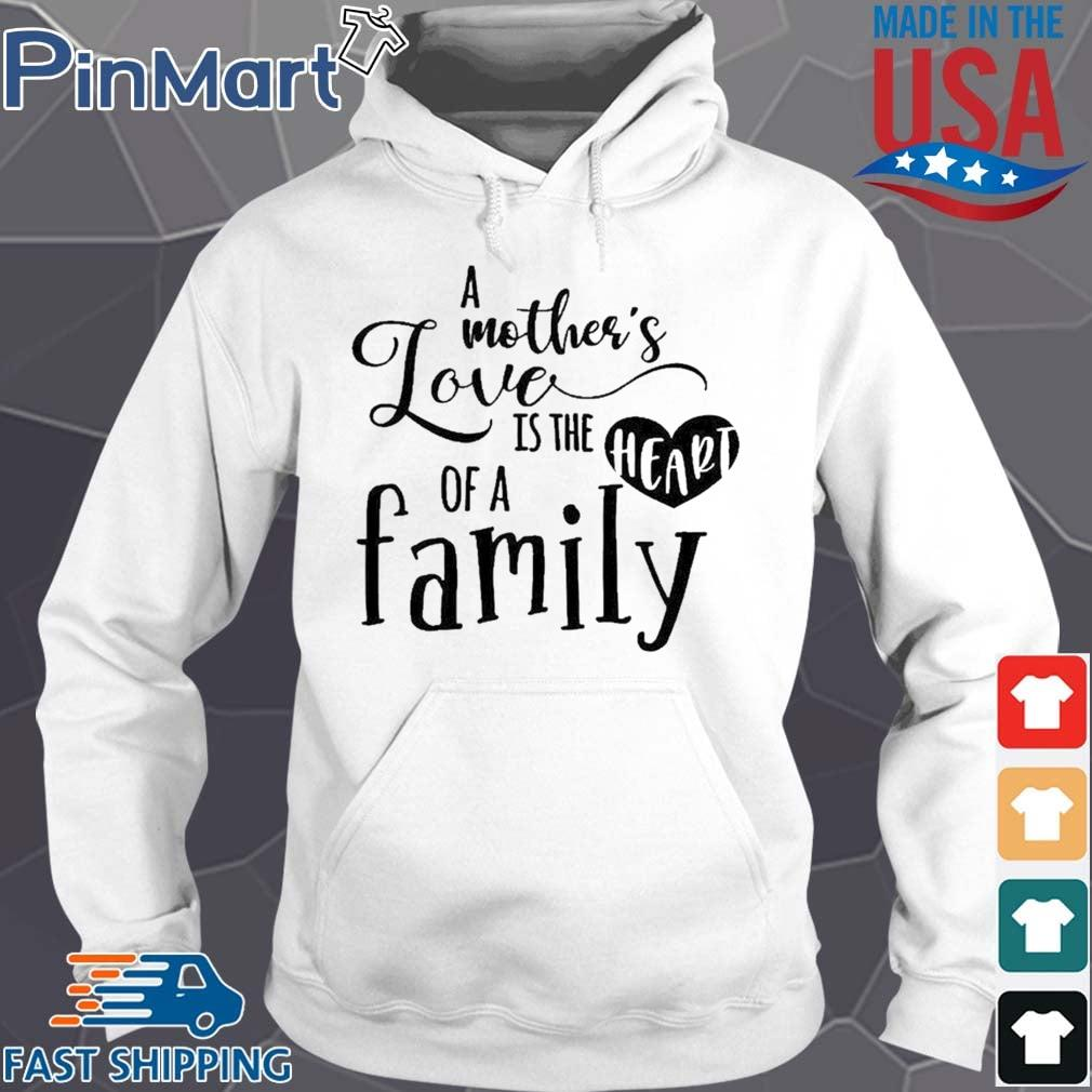 A mother's love is the heart of a family Hoodie trang