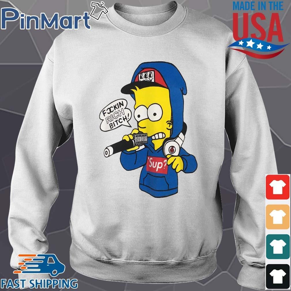 Bart Simpson fuckin rich bitch shirt