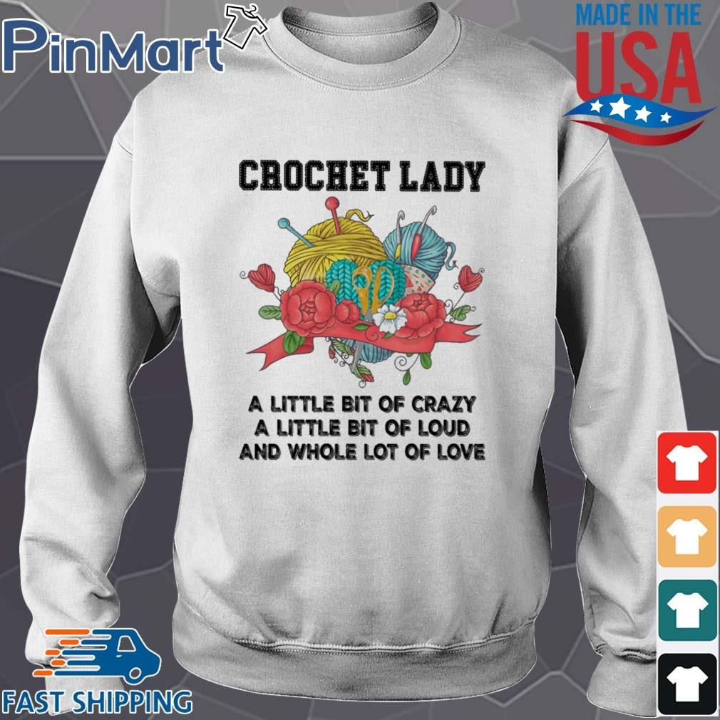 Crochet lady a little bit of crazy a little bit of loud shirt