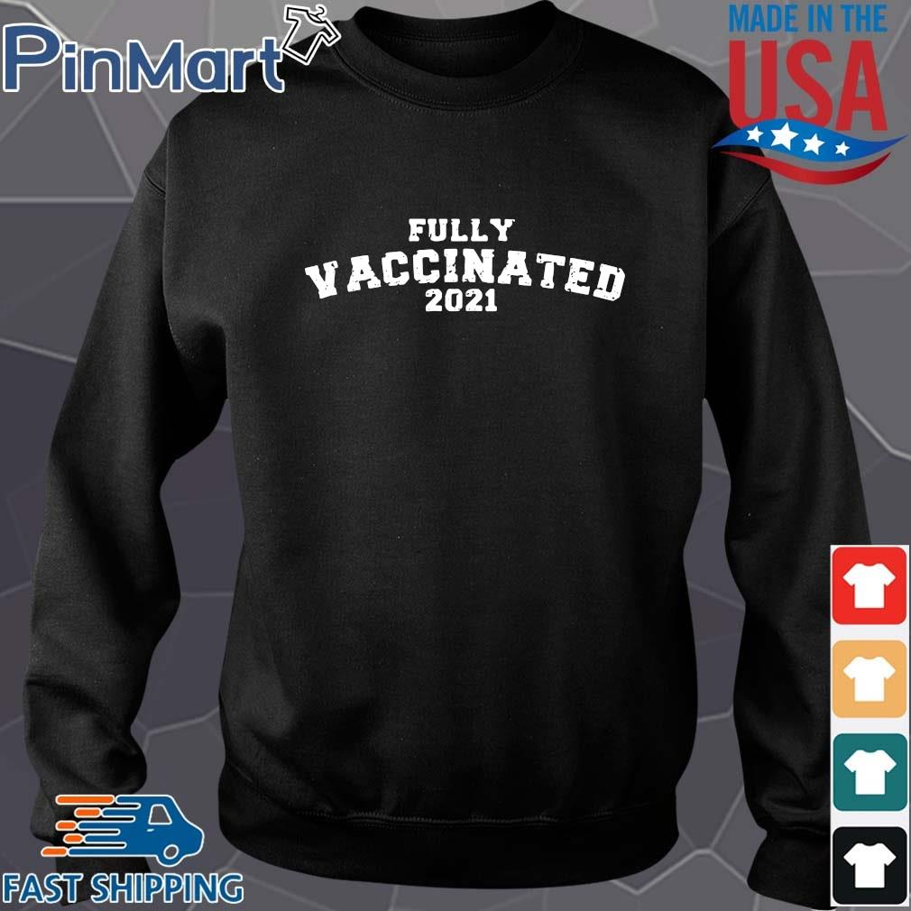 Fully vaccinated 2021 s Sweater den