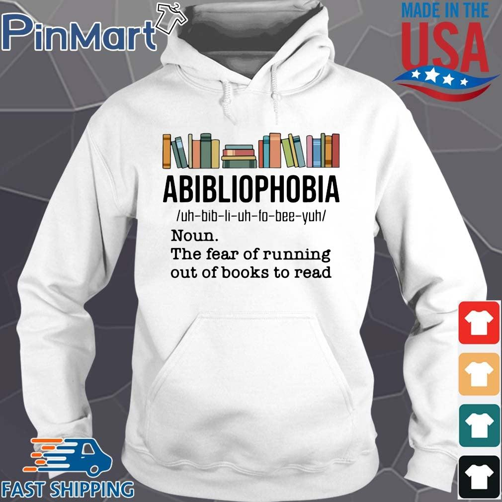 Funny abibliophobia noun the fear of running out of books to read s Hoodie trang