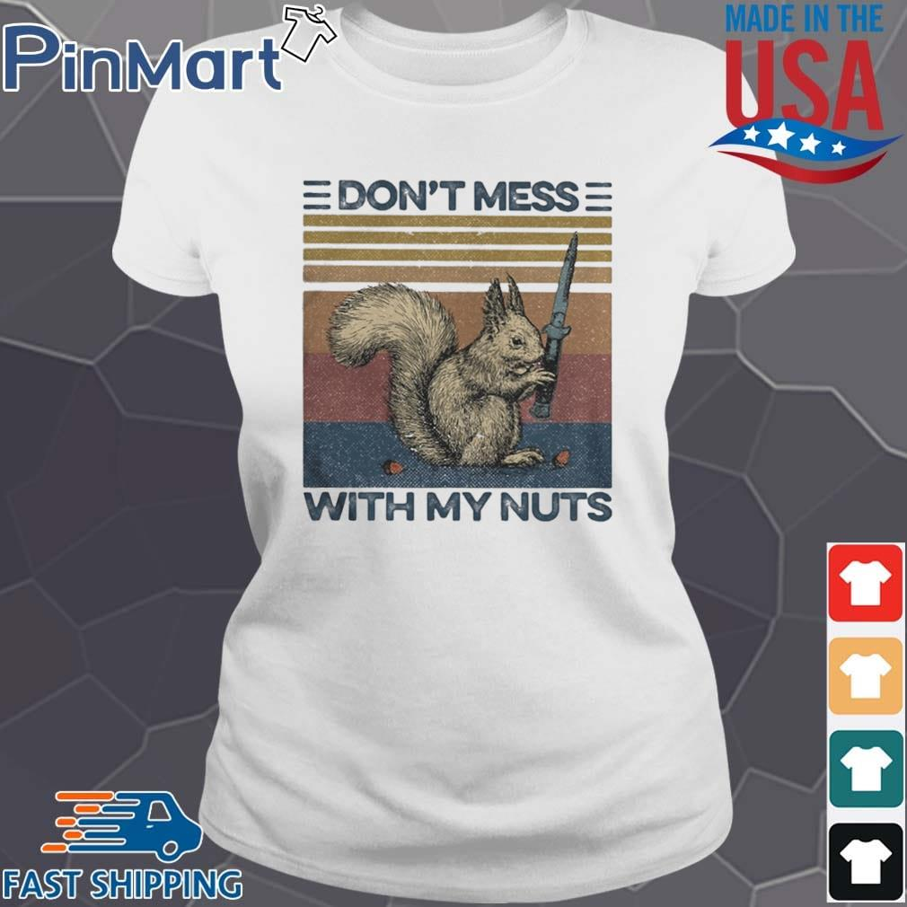 Funny Squirrel dont mess with my nuts vintage s Ladies trang