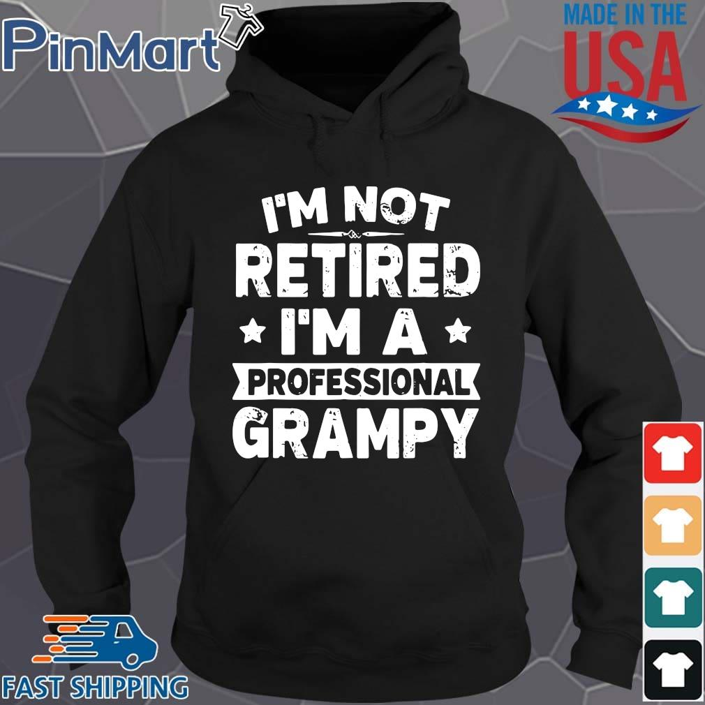 I'm not retired I'm a professional grampy s Hoodie den