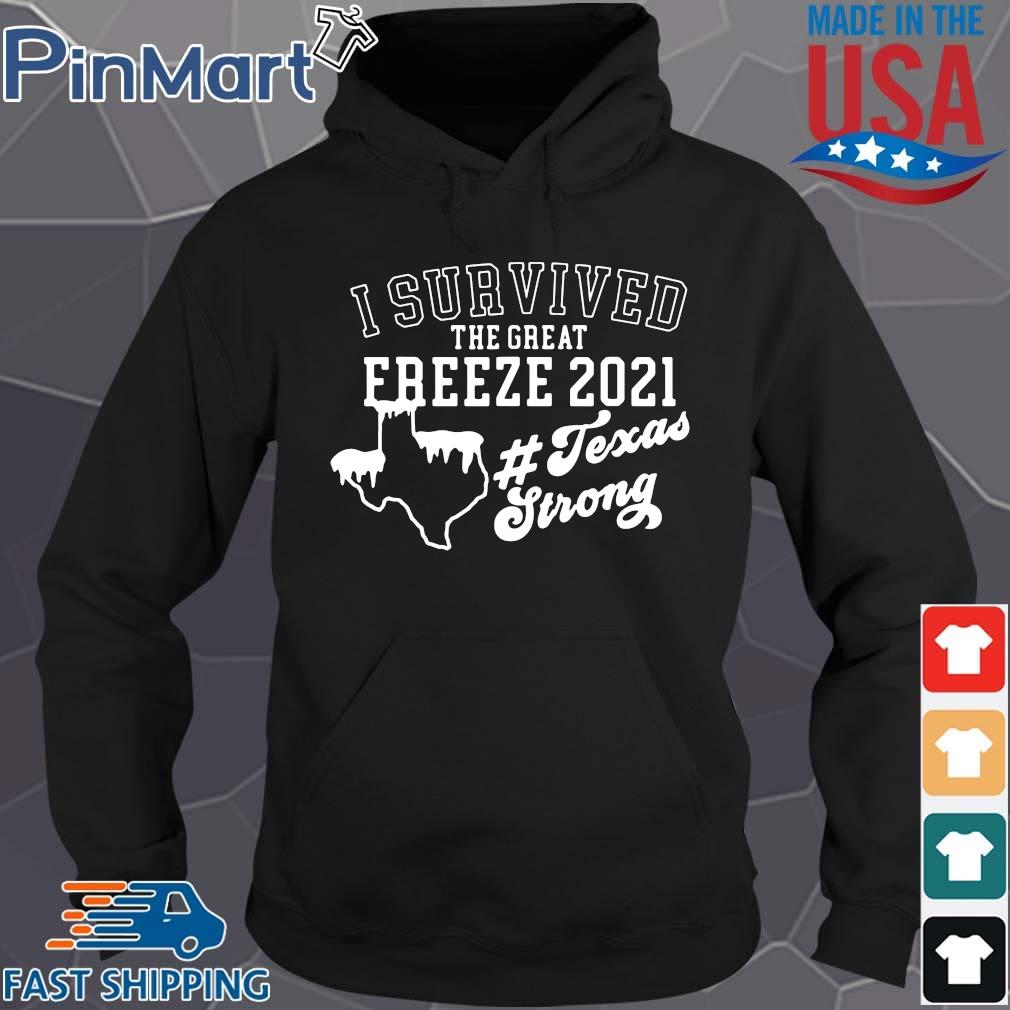 I survived the great freeze 2021 #Texasstrong s Hoodie den