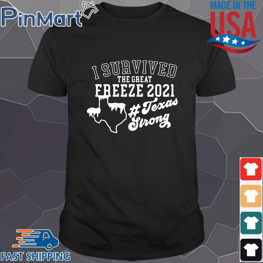 I survived the great freeze 2021 #Texasstrong shirt