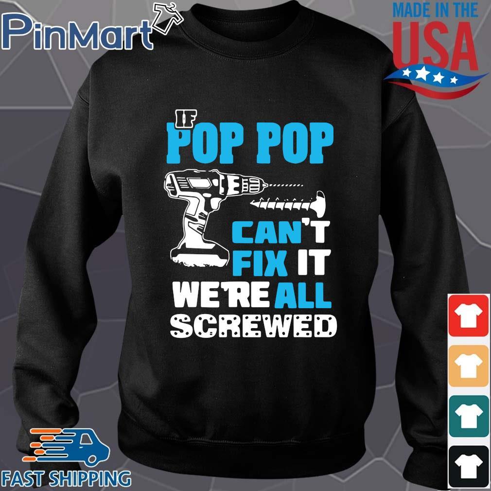 If pop pop can't fix it we're all screwed s Sweater den