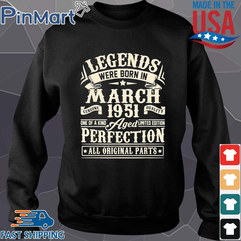 Legends were born in march 1951 perfection all original parts Sweater den