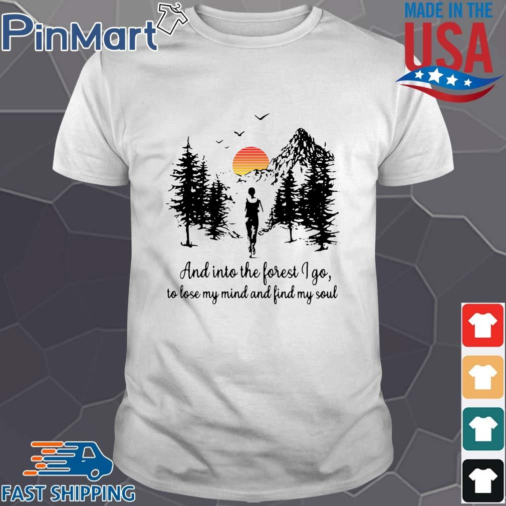 Sunset and in to the forget I go to lose my mind and find my soul Shirt trang