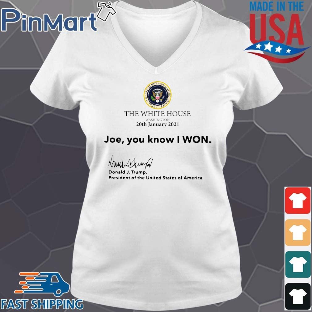 The White House Washington 20th january 2021 Joe you know I won Donald J Trump president of the United States of America V-neck trang