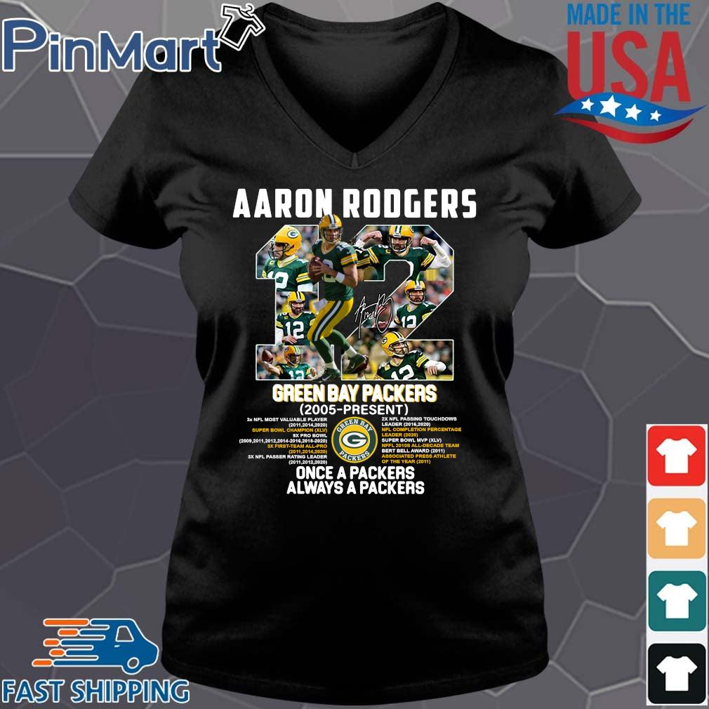 12 Aaron Rogers Green Bay Packer 2005 To Present Once A Packers Alway A Packers Shirt Vneck den