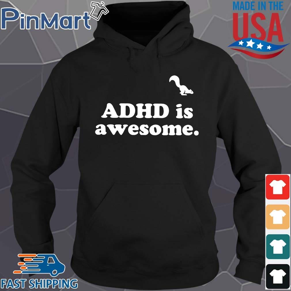 Adhd is awesome t-s Hoodie den