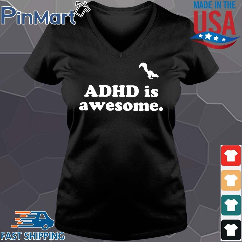 Adhd is awesome t-s Vneck den