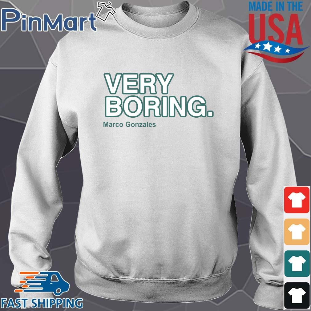 Funny very boring Marco Gonzales shirt