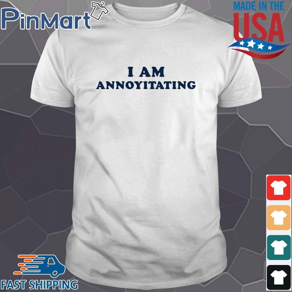 I am annoyitating Shirt trang