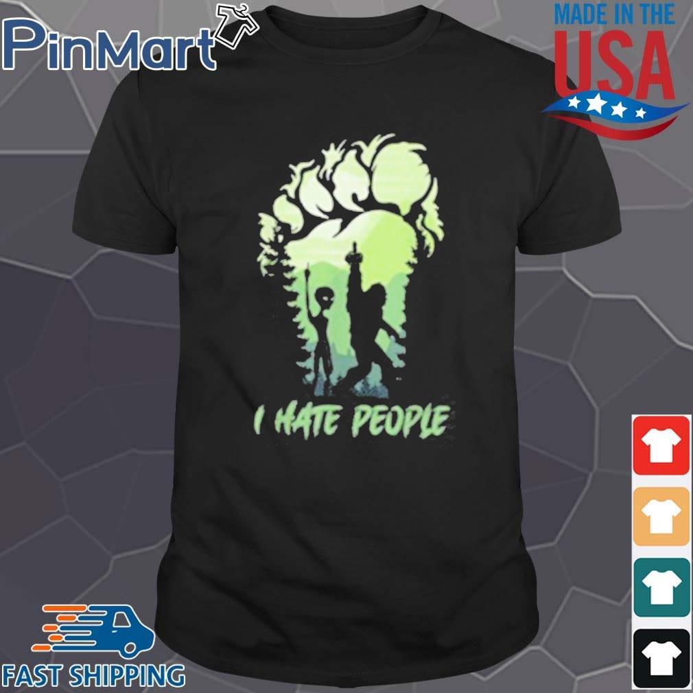 I Hate People Bigfoot Sasquatch Alien Lovers Shirt