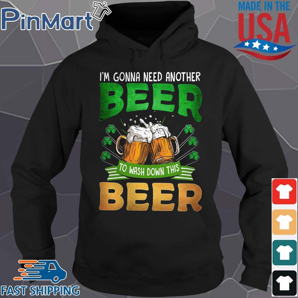 I'm gonna need another beer to wash down this beer St patrick's Day Hoodie den