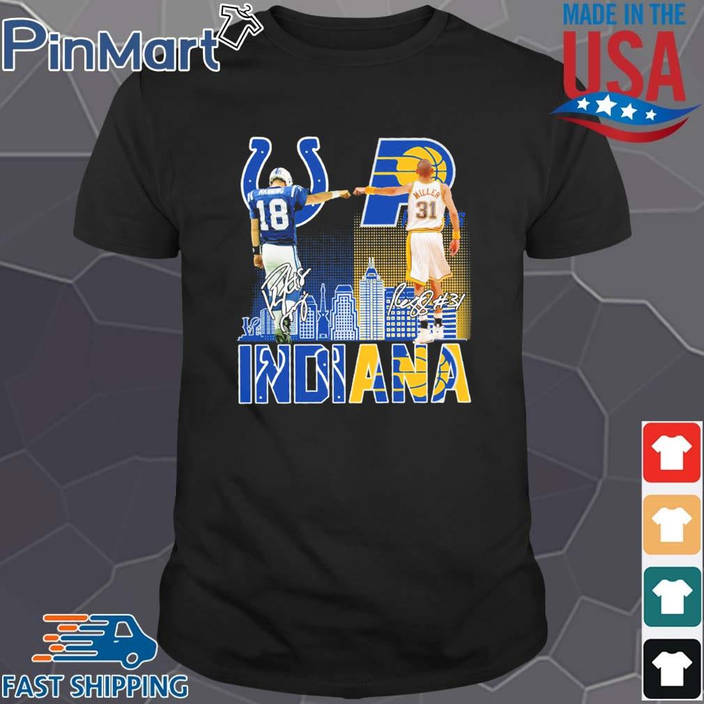 Indianapolis Colts Indiana Pacers Peyton Manning And Reggie Miller Signatures Shirt