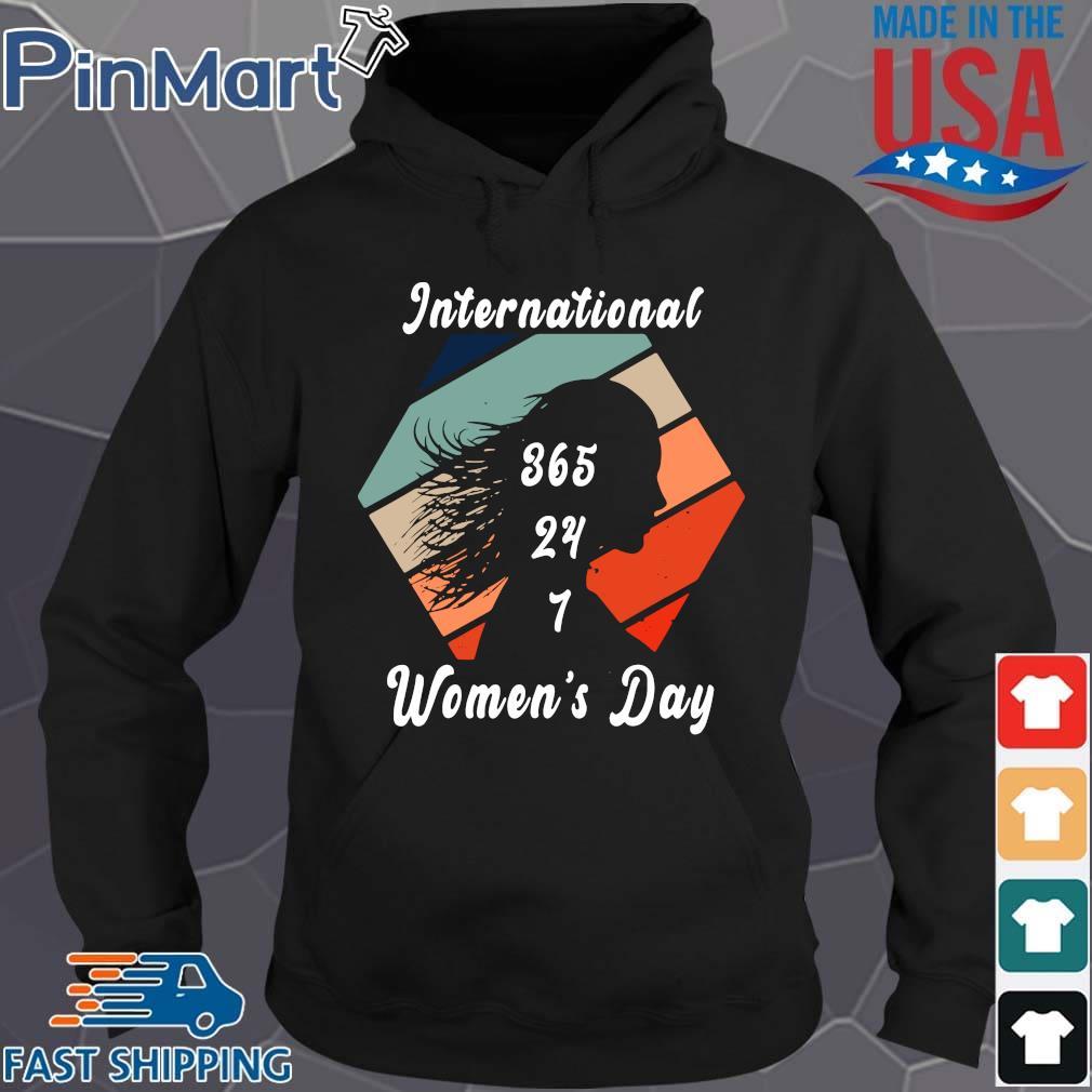 International 365 24 7 women's day vintage Hoodie den