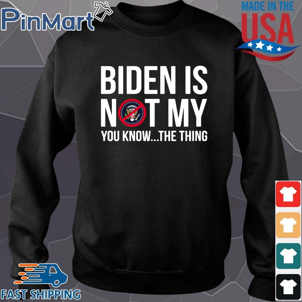 Joe Biden is not my you know the thing s Sweater den