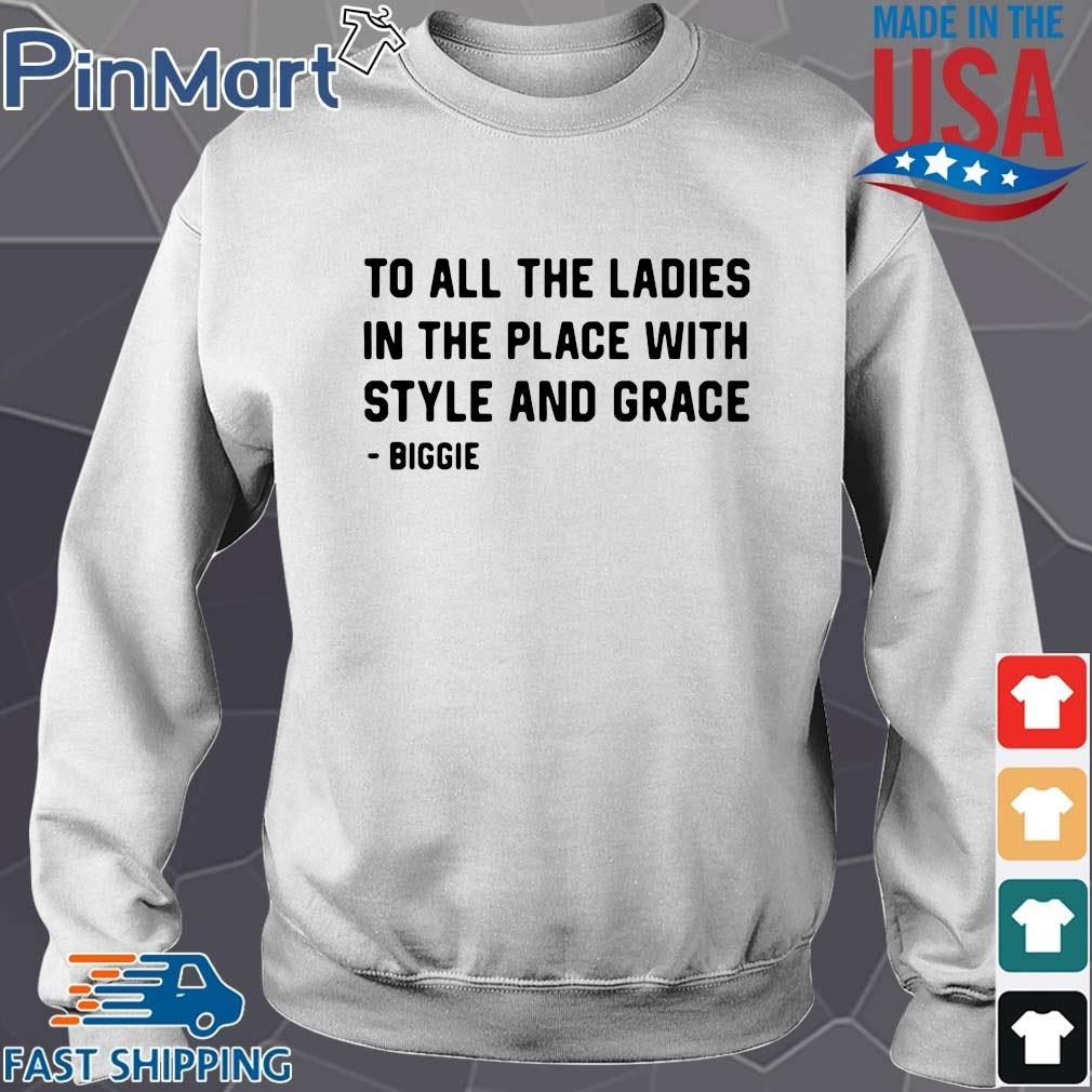 To all the ladies in the place with style and grace shirt