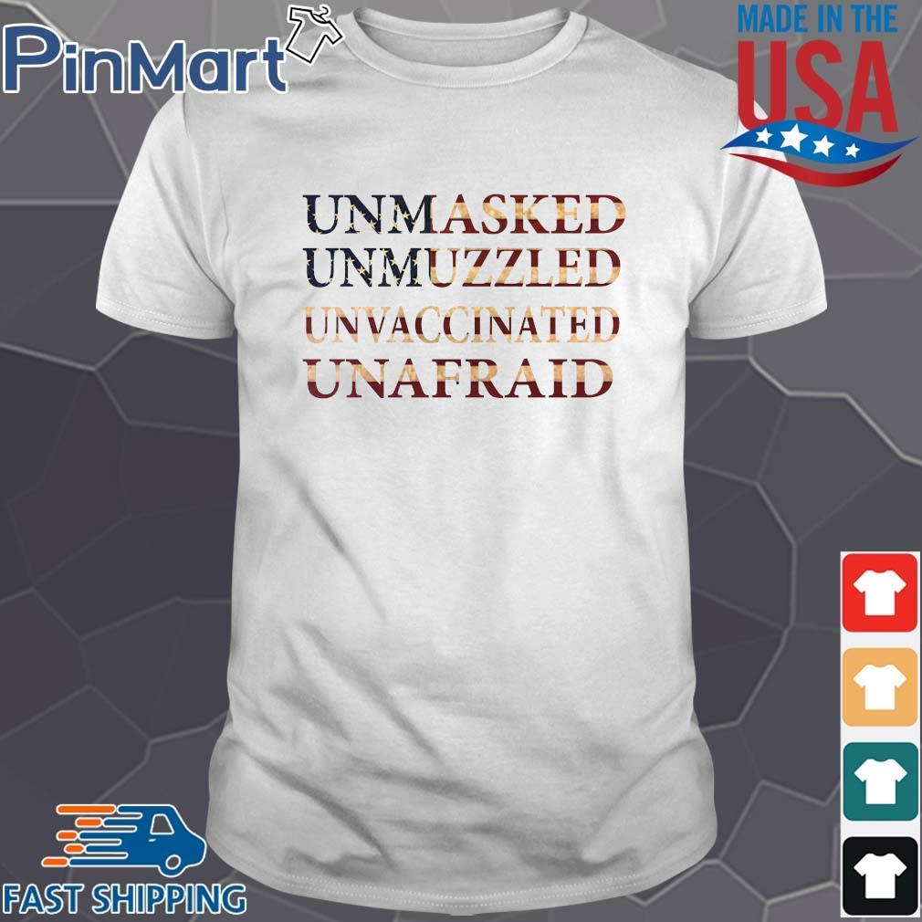 American flag unmasked unmuzzled unvaccinated unafraid shirt