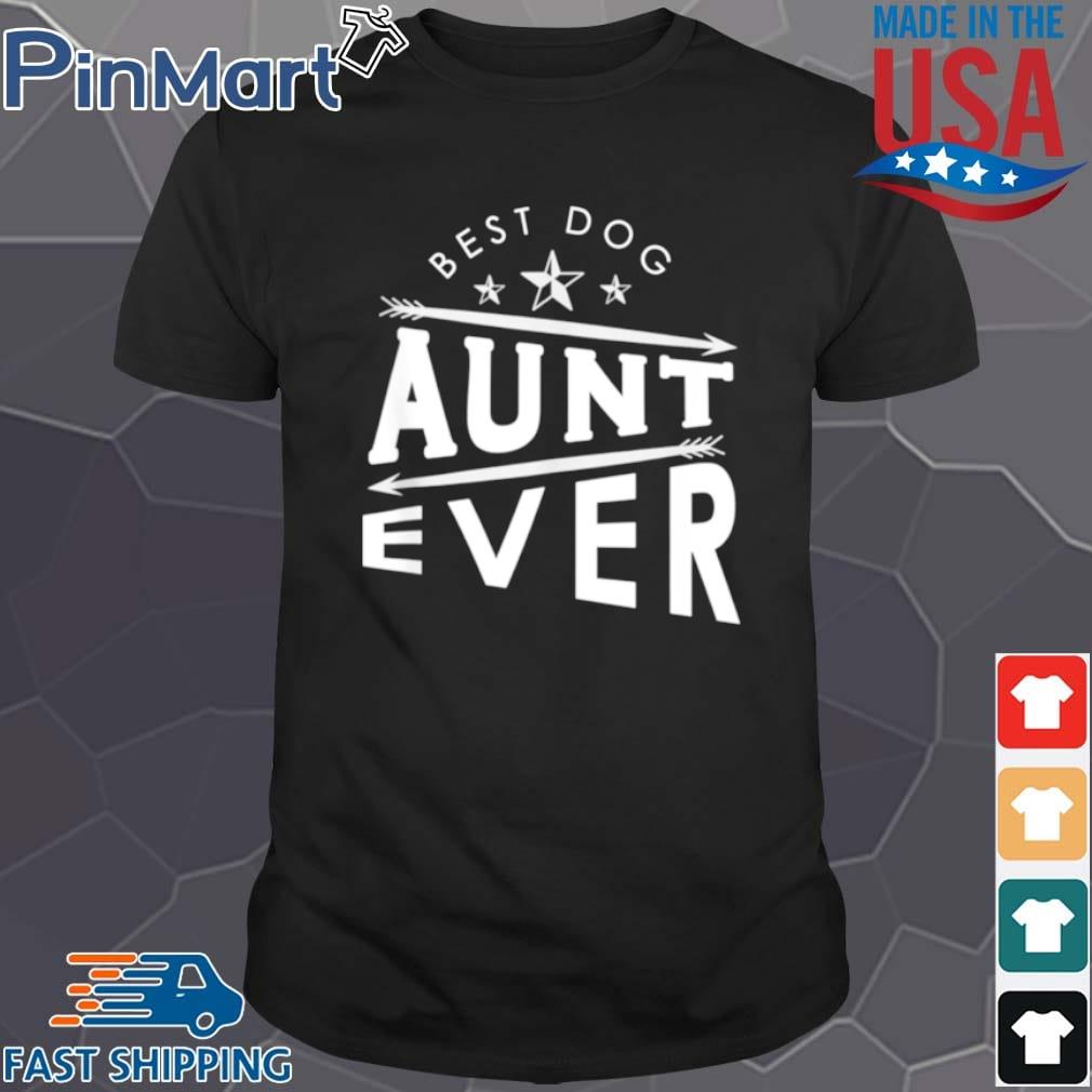 Best dog aunt ever shirt