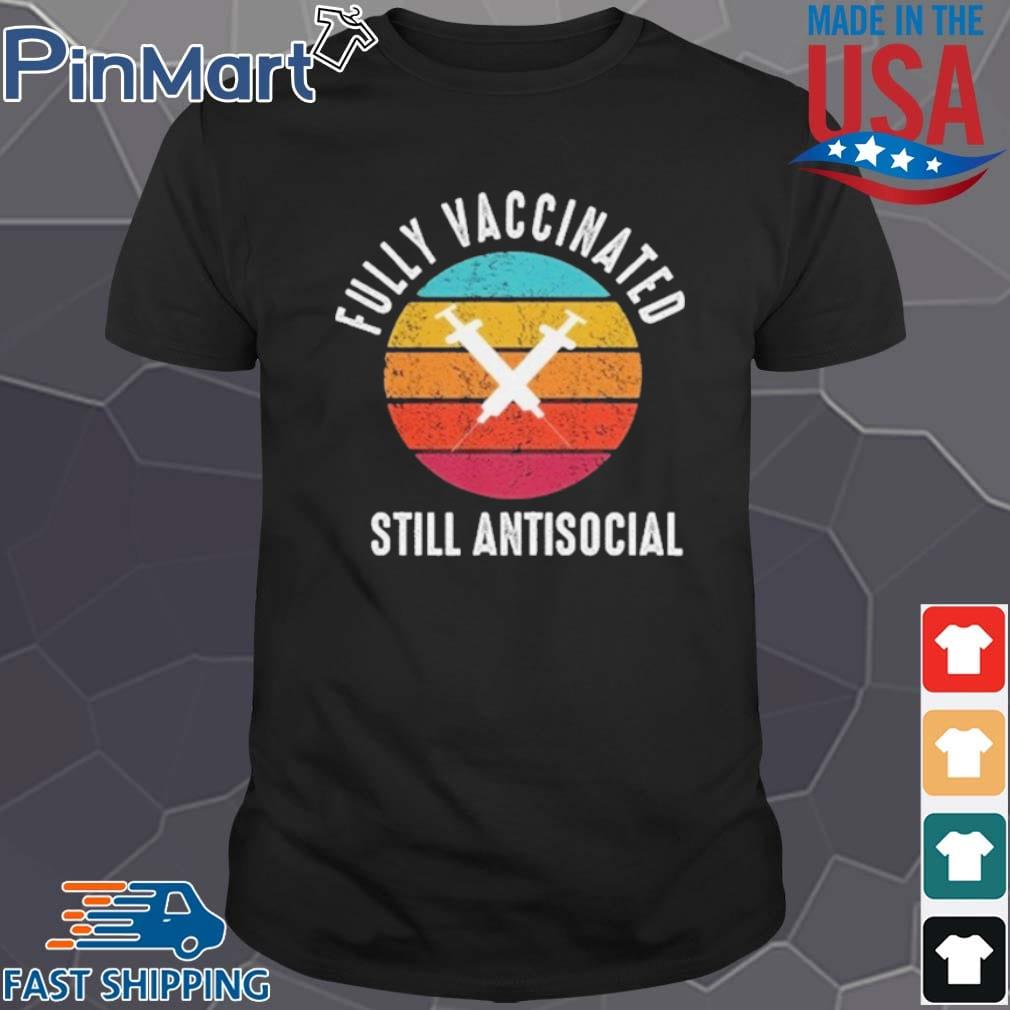 Fully Vaccinated Still Antisocial Vintage shirt