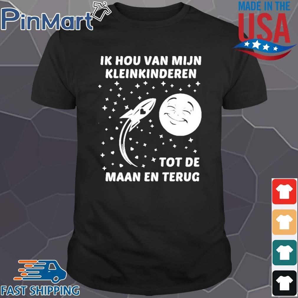 Ik Hou Van Mijn Kleinkinderen Tot De Maan En Terug Shirt