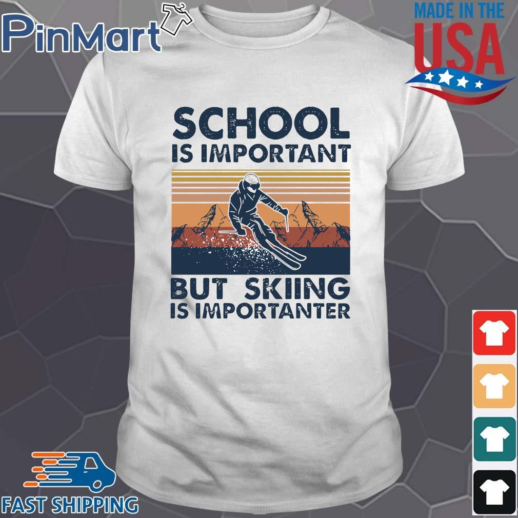 School Is Important But Skiing Is Importanter vintage shirt
