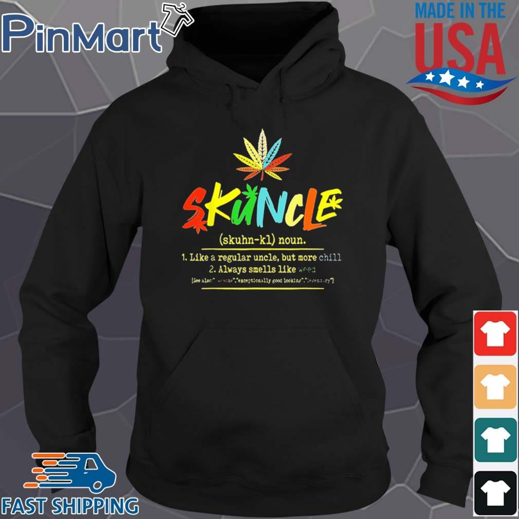 Skuncle Definition Weed Pot Cannabis Stoner Uncle Shirt Hoodie den