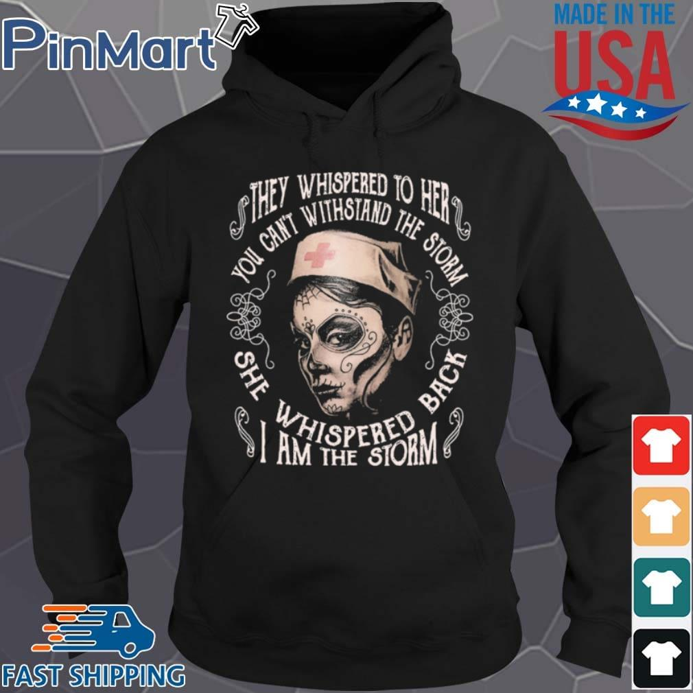 They whispered to her you can't withstand the storm she whispered back I am the storm s Hoodie den