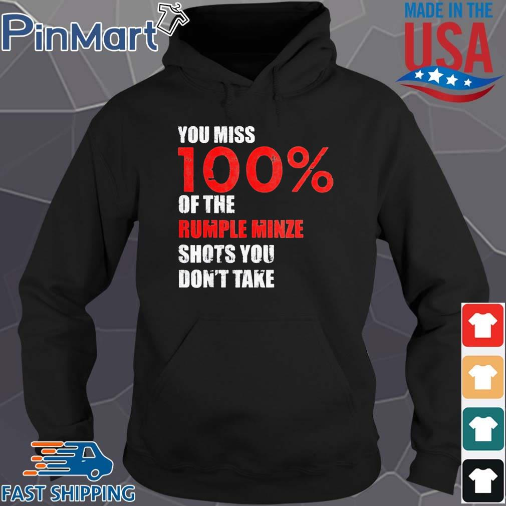 You Miss 100 Of The Rumple Minze Shots You Don't Take 2021 Shirt Hoodie den