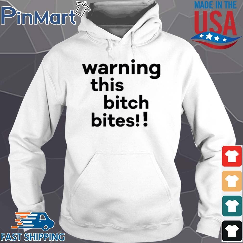 Warning This Bitch Bites Shirt Hoodie trang