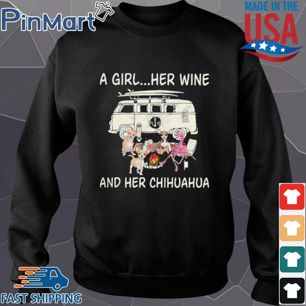A Girl Her Wine And Her Chihuahua Flamingo Fire Bus Shirt Sweater den