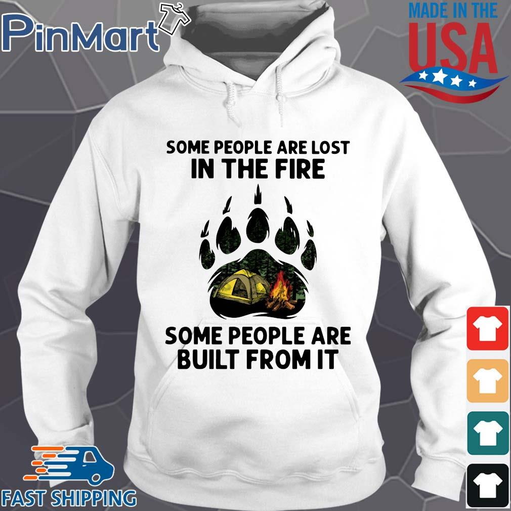 Camping some people are lost in the fire some people are built from it s Hoodie trang