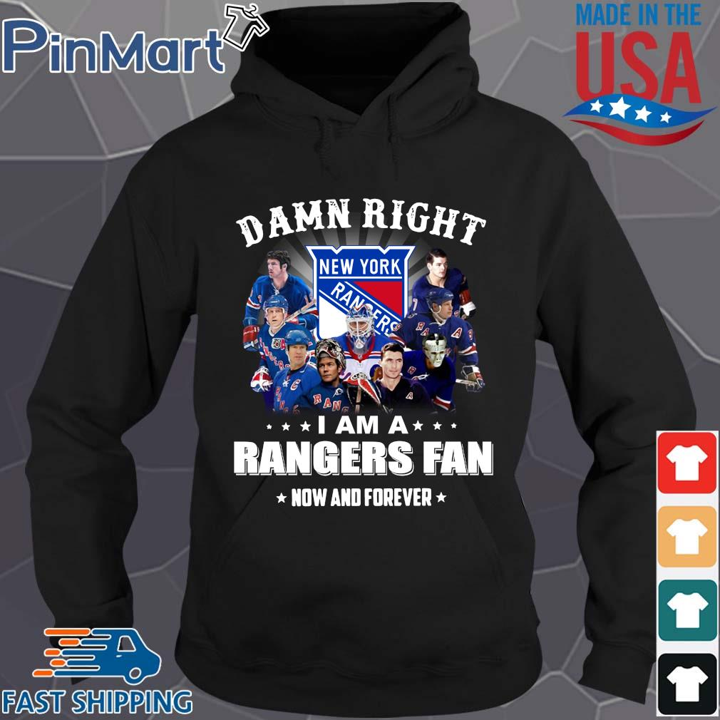 Damn right I am a rangers fan now and forever stars s Hoodie den
