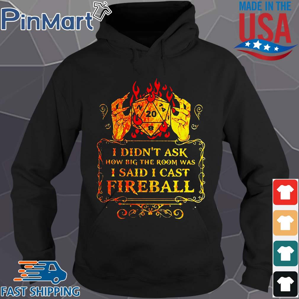 Dungeons I didn't ask how big the room was I said I cast fireball s Hoodie den