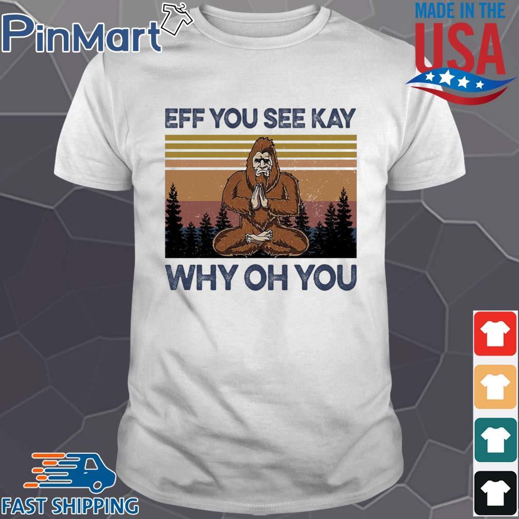 Eff You See Kay Vintage shirt