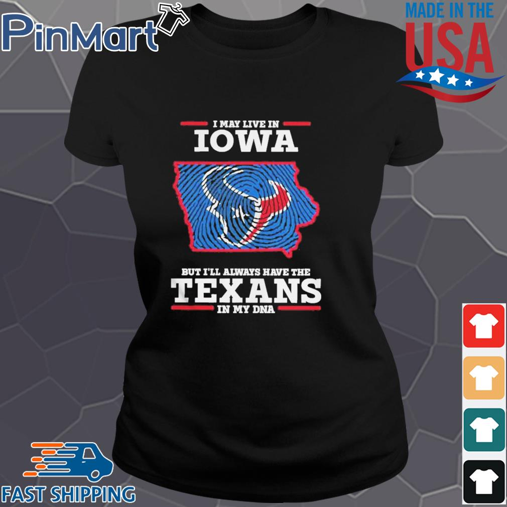 I may live in Iowa but I'll always have the Texans in my DNA s Ladies den