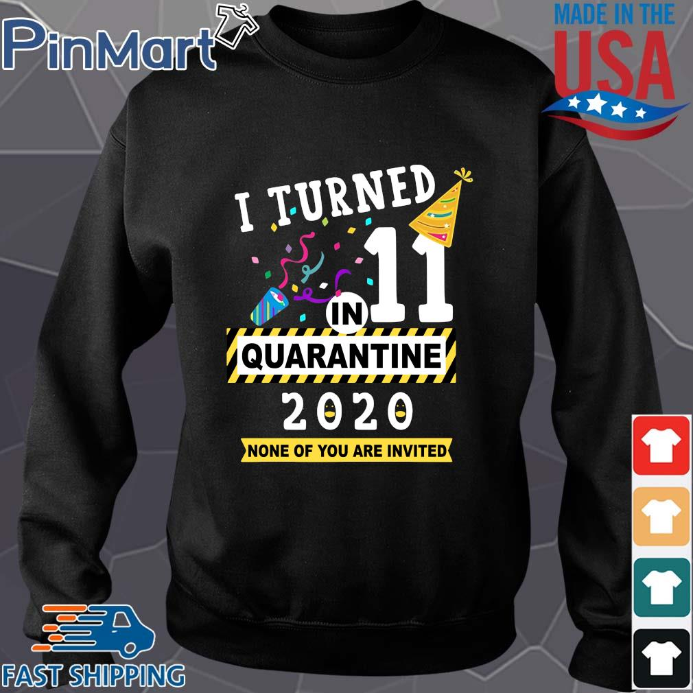 I turned 11 birthday in quarantine 2020 none of you are invited s Sweater den