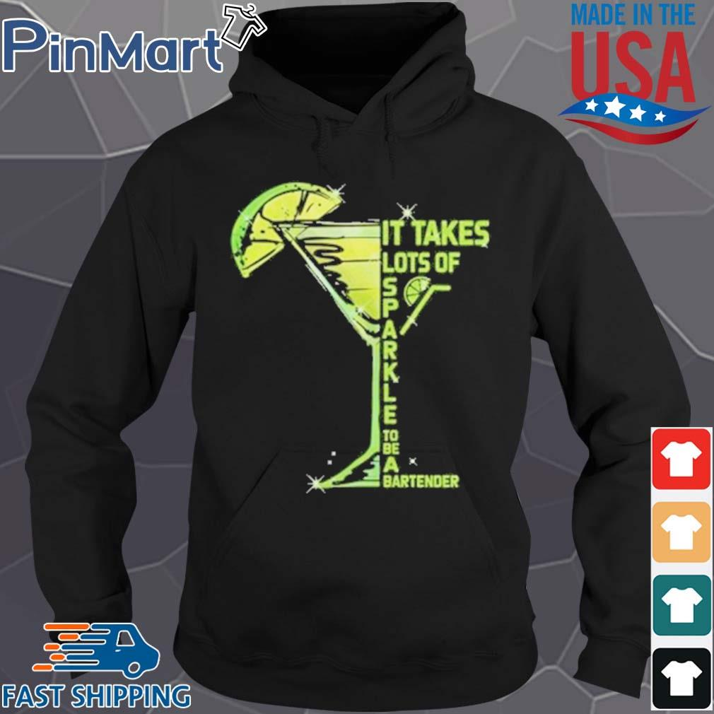 It Takes Lots Of Sparkle to Be Bartender Glass Lemon s Hoodie den