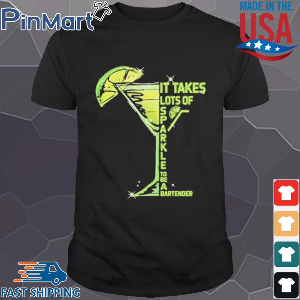 It Takes Lots Of Sparkle to Be Bartender Glass Lemon shirt