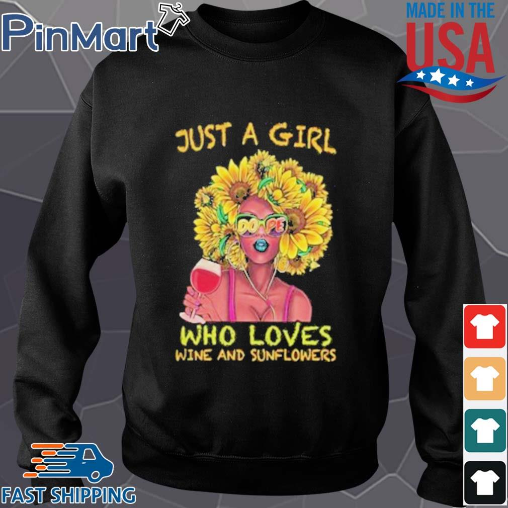 Just a girl dope who loves wine and sunflowers s Sweater den