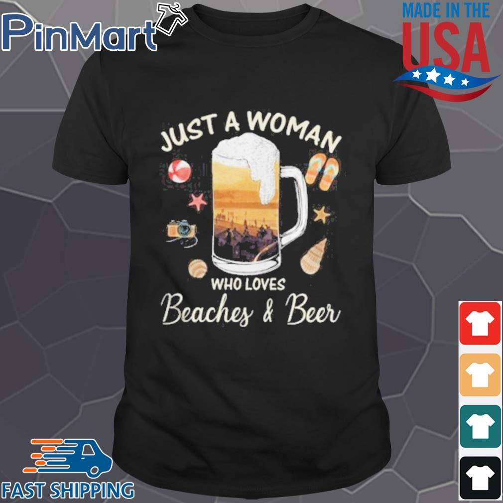 Just A Woman Who Loves Beaches Beer Ball Camera Snails Clam Starfish Sandals Shirt