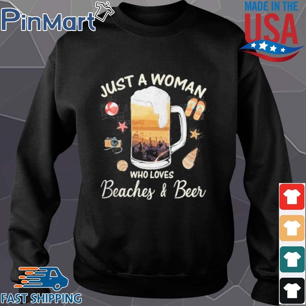 Just A Woman Who Loves Beaches Beer Ball Camera Snails Clam Starfish Sandals Shirt Sweater den