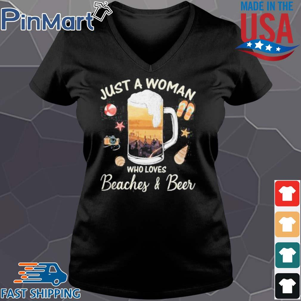 Just A Woman Who Loves Beaches Beer Ball Camera Snails Clam Starfish Sandals Shirt Vneck den