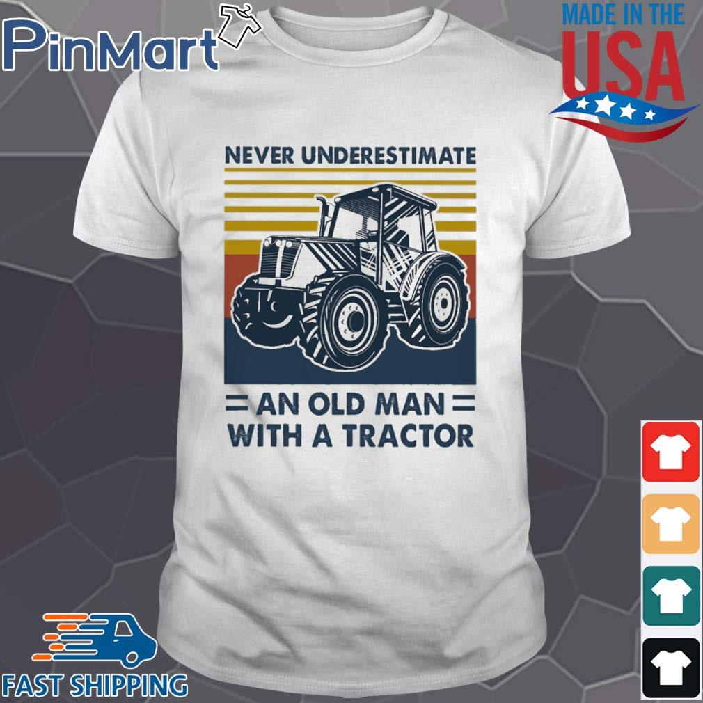 Never Underestimate An Old Man With A Tractor Vintage Shirt