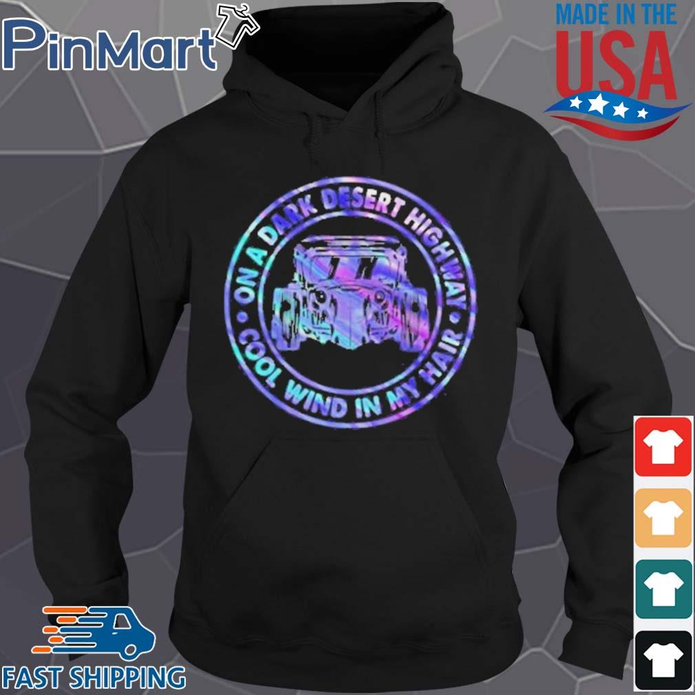 On A Dark Desert Highway Cool Wind In My Hair Car Circle Shirt Hoodie den