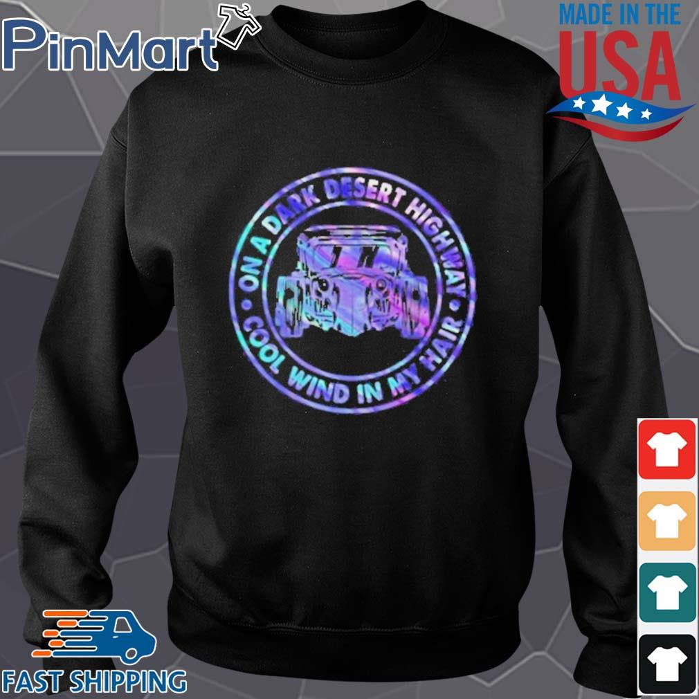 On A Dark Desert Highway Cool Wind In My Hair Car Circle Shirt Sweater den