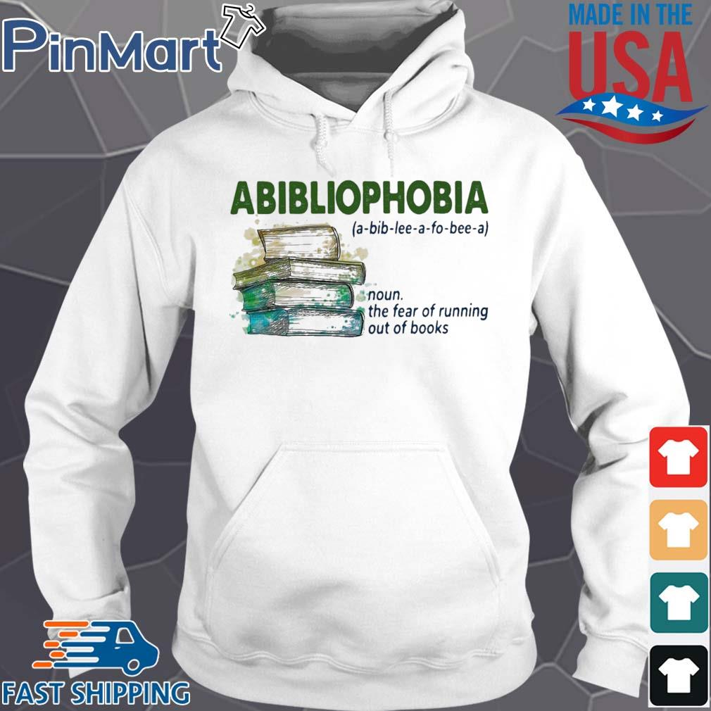 Abibliophobia noun the fear of running out of books s Hoodie trang